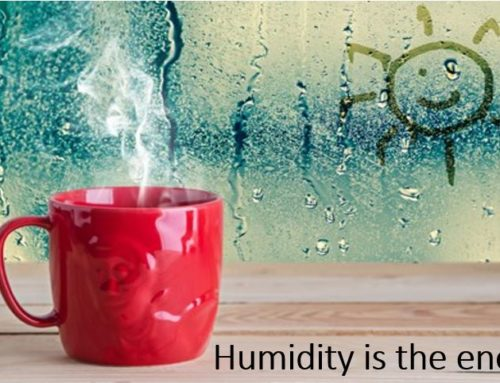 Humidity is the Enemy